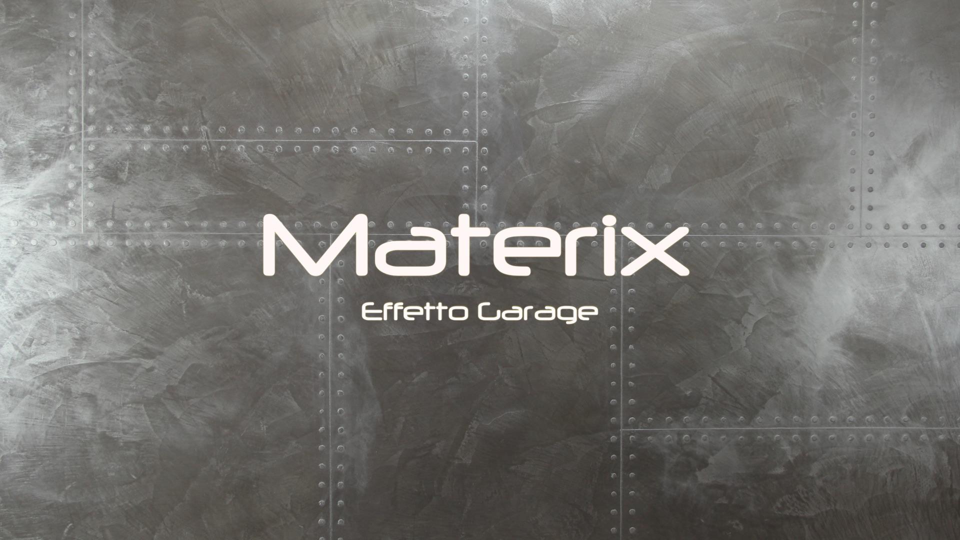 MaterixEffettoGarage